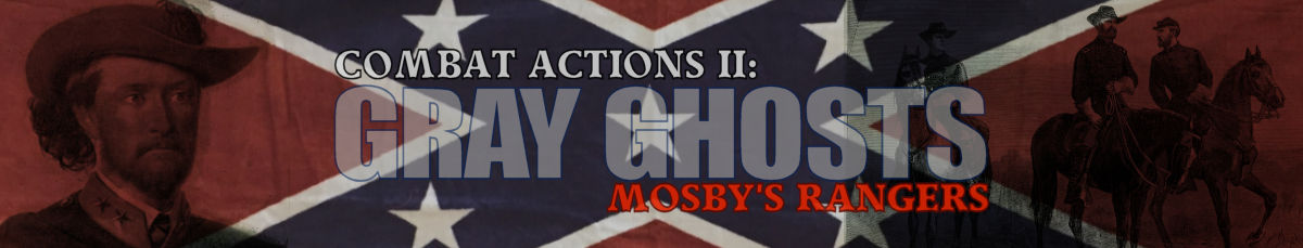 Combat Actions: Gray Ghosts Mosby's Rangers